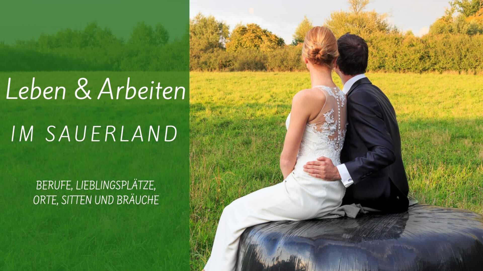 Interessantes über das Arbeiten und Leben im Sauerland