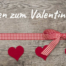 Unternehmungen und Ausflugsziele zum Valentinstag im Sauerland